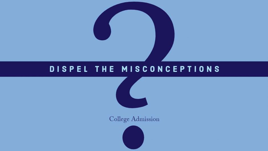 Dispel the Misconceptions in College Admission